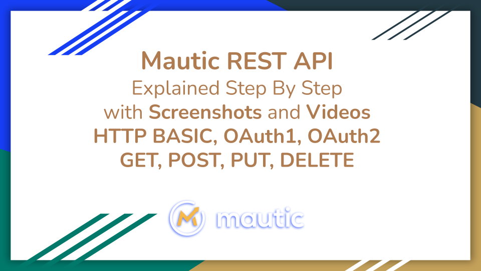 Mautic REST API Explained with examples